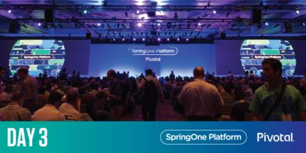 SpringOne Platform Day 3